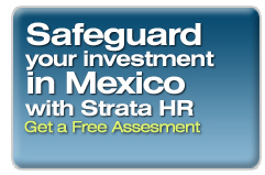 Safeguard your investment in Mexico with Strata HR