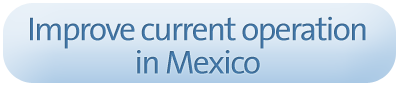Improve current operation in Mexico